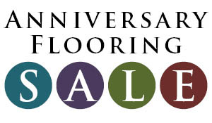 Anniversary Flooring Sale going on NOW!