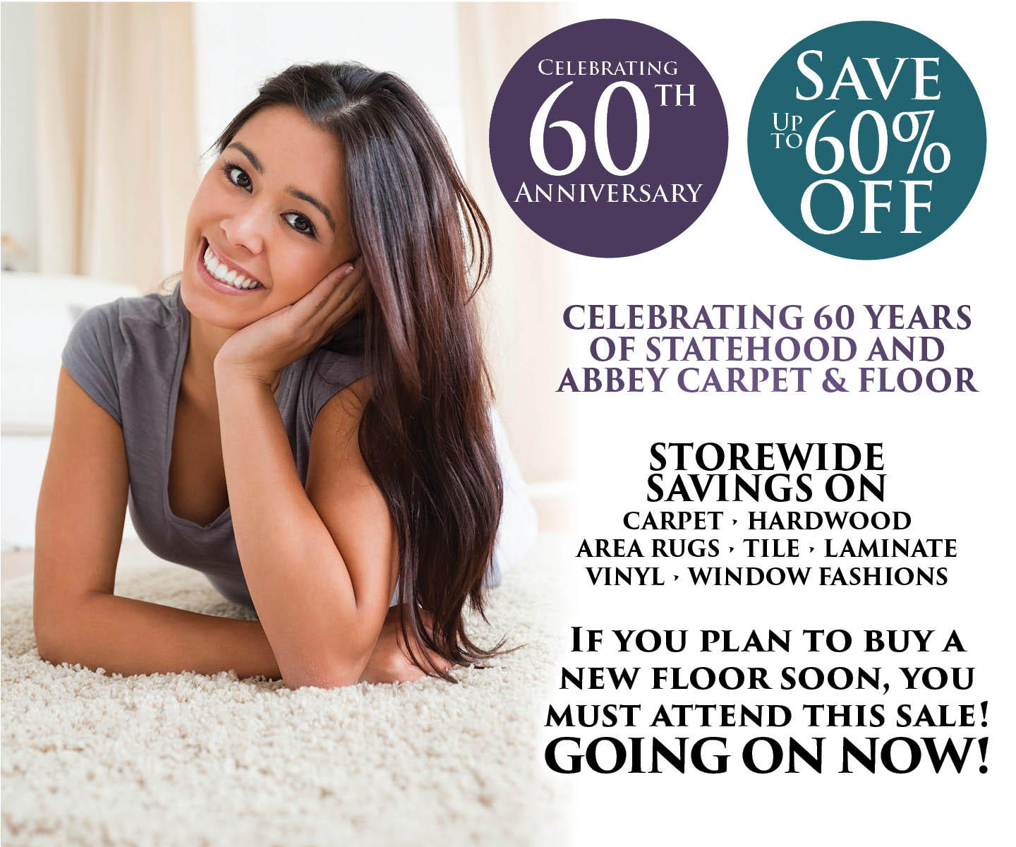 Celebrating 50 years of statehood and Abbey Carpet & Floor!  Save up to 60% OFF storewide!